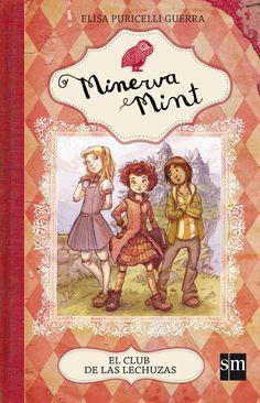 EL CLUB DE LAS LECHUZAS. - Minerva Mint tiene nueve años. Vive en Cornualles, en Villa Lagartija, una casa enorme que se cae a pedazos, con la señora Flopps, quien la encontró dentro de un misterioso maletín en la londinense estación Victoria. Con la ayuda de sus nuevos amigos, Ravi y Thomasina, Minerva intentará esclarecer el misterio de sus orígenes, ¡el primer caso de El club de las lechuzas!