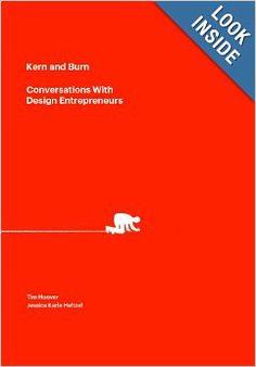 Kern and Burn: Conversations With Design Entrepreneurs: Tim Hoover, Jessica Karle Heltzel