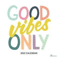 Good Vibes Only Wall Calendar