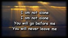 I Am Not Alone - Kari Jobe - Worship Video with lyrics