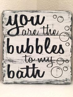 cute bathroom signs you are the bubbles to my bath bathroom decor wood sign cute bathroom signs pinterest