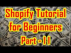 Shopify Tutorial for Beginners | How to create a Shopify Store - Part 2