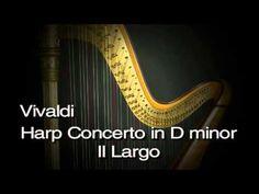 Vivaldi - Harp Concerto in D minor II Largo - YouTube
