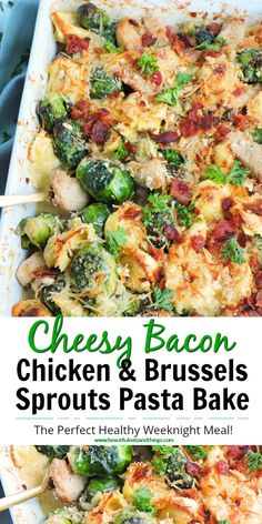 This is the PERFECT weeknight meal! This Cheesy Chicken & Brussels Sprouts Pasta Bake is definitely a crowd pleaser!!  #healthyrecipes #brusselssproutsrecipes #brusselsproutrecipes #healthydinnermeals #healthyweeknightmeals #quickandeasydinnerideas #fitnessmotivation #lowfatdinnermeals #easydinnerideas