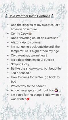 Funny Winter Captions, Winter Captions For Instagram, Short Insta Captions, Instagram Captions For Friends, Instagram Bio Quotes, Selfie Captions, Selfie Quotes, Nature Instagram, T-shirt Refashion