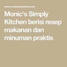 Monic's Simply Kitchen berisi resep makanan dan minuman praktis