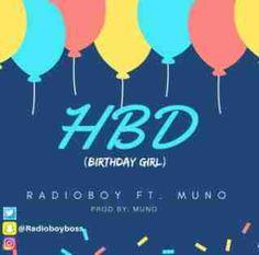 ★Listen: Radioboy - HBD (Birthday Girl) ft. Muno