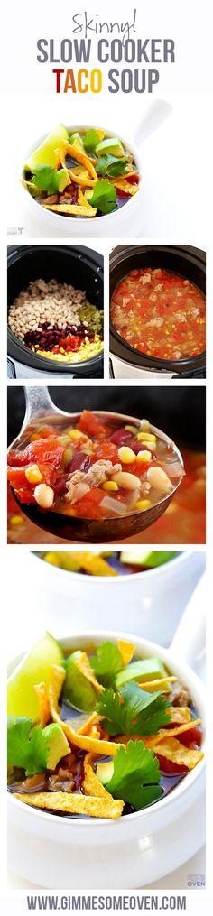 Skinny Slow Cooker Taco Soup -- Super easy to make, and super tasty! gimmesomeoven.com #crockpot #slowcooker
