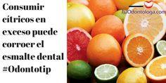 Consumir cítricos en exceso puede debilitar el esmalte dental #Odontotip