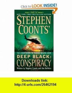 Conspiracy (Stephen Coonts Deep Black, Book 6) (9780312937003) Stephen Coonts, Jim DeFelice , ISBN-10: 0312937008  , ISBN-13: 978-0312937003 ,  , tutorials , pdf , ebook , torrent , downloads , rapidshare , filesonic , hotfile , megaupload , fileserve