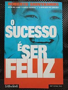 Livro : O Sucesso é Ser Feliz - Roberto Shinyashiki #leitura #literatura #AutoAjuda