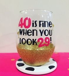 40 Is Fine When You Look 29 40th Birthday Wine Glass Gift Glitter