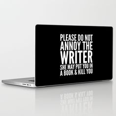 Buy Please do not annoy the writer. She may put you in a book and kill you. (Black & White) Laptop & iPad Skin by creativeangel. Worldwide shipping available at Society6.com. Just one of millions of high quality products available.