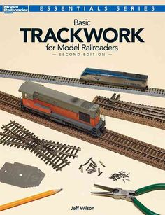 Basic Trackwork for Model Railroaders