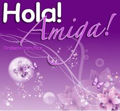 hola amiga - Buscar con Google Neon Signs, Simple, Poster, Google, Beauty, Happy, Amor, Flowers, Pansy Flower