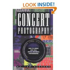 Amazon.com: Concert Photograpy: How to Shoot and Sell Music Business Photographs