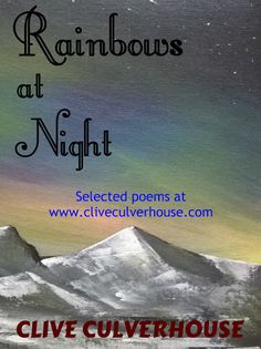 Rainbows at Night Poem Collection by Clive Culverhouse - Poetry Collection Night Poem, Short Poems, Poetry Collection, Fantasy Books, Free Reading, Rainbows, Short Stories, Fairy Tales, Novels