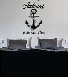 Anchored to the Ones I Love Quote Nautical Ocean Beach Decal Sticker Wall Vinyl Art Decor