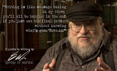 George R. Martin's 20 Quotes on Writing . a fantastic, and inspiring, list Reading Quotes, Writing Quotes, Writing Advice, Writing Skills, Book Quotes, George Rr Martin Quotes, Fandom, Writing Inspiration, Creative Inspiration