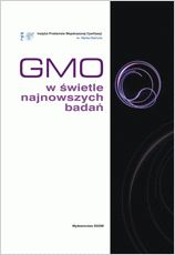GMO w świetle najnowszych badań / pod red. Katarzyny Niemirowicz-Szczytt. - Warszawa : Wydawnictwo SGGW, 2012. Sygn.: QH442.6 .G56 2012