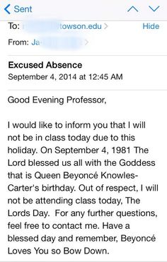 A student told her professor she won't be attending class because it's Beyoncé's birthday http://bzfd.it/YeulOY pic.twitter.com/kXto0gBJyx