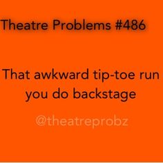 I think it's the funniest thing when other people do that. But then I catch myself doing it in every musical I'm in. Theatre Jokes, Drama Theatre, Theatre Problems, Theatre Nerds, Music Theater, Broadway Theatre, Musicals Broadway, Theater Quotes, Dance Quotes