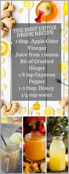 THE BEST DETOX DRINK RECIPE 1 tbsp. Apple Cider Vinegar Juice from 1 lemon Bit of Crushed Ginger tsp Cayenne Pepper tbsp. Kombucha Tea and Apple Cider Vinegar are a hot topic—and for good reasons. Detox Diet Drinks, Detox Juice Cleanse, Detox Juices, Health Cleanse, Detox Foods, Body Cleanse, Stomach Cleanse, Smoothie Cleanse, Juice Diet