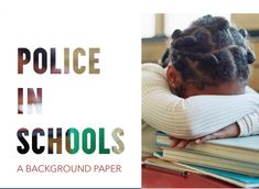 Police in Schools: A Background Paper On The Issues, Child And Child, Paper Background, Civil Rights, Teaching Resources, Schools, Police, Parents, Teacher