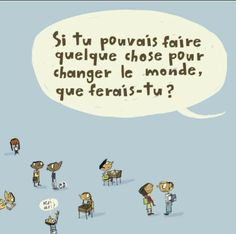 Cent enfants imaginent comment changer le monde Teaching Schools, Elementary Schools, Teaching French, Positive Messages, How To Better Yourself, Social Skills, Creative Writing, Social Studies, Self Help