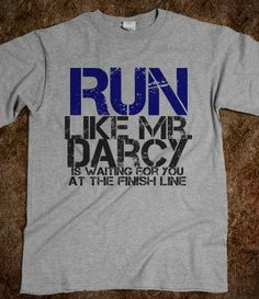 If I had a Mr. Darcy waiting, I'll definitely run as fast as I could