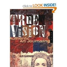 True Visions is focused on ways to bring authenticity and meaning into one's art journaling.