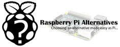 Raspberry Pi Alternatives - make choosing as easy as Pi