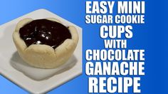 Easy Mini Sugar Cookie Cups With Chocolate Ganache Recipe