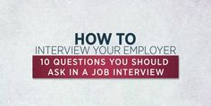 10 Questions To Ask In Your Interview That Will Impress Your Potential Employer