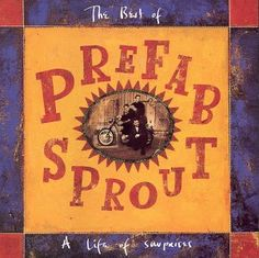 A Life of Surprises: The Best of Prefab Sprout - Wikipedia, the ...