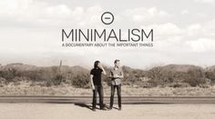 Minimalism: a Documentary About the Important Things | Community Post: These 5 Documentaries On Netflix Will Make A Minimalist Out Of You