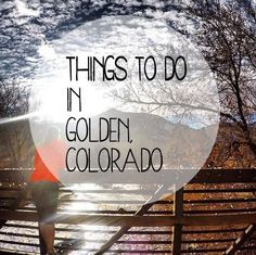 The top things to do when traveling to Golden Colorado for a day trip! So many photo-opps and plenty of things to do.