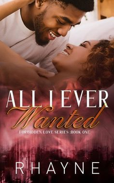 All I Ever Wanted (Forbidden Love Series Book 1) by RHAYNE + giveaway