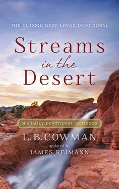 Streams in the Desert: 366 Daily Devotional Readings- The softcover edition of the beloved daily devotional Streams in the Desert will continue to sustain and replenish God's weary desert travelers as it has for more than 75 years. Praise Songs, Praise And Worship, Good Morning America Anchors, Streams In The Desert, New International Version, Daily Devotional, Deserts, Wisdom, God