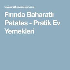 Fırında Baharatlı Patates - Pratik Ev Yemekleri