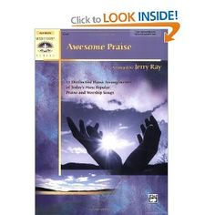Awesome Praise: 12 Distinctive Piano Arrangements of Today's Most Popular Praise and Worship Songs Alfred's Sacred Performer Collections: Amazon.co.uk: Jerry Ray: Books