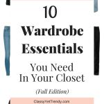 10 Wardrobe Essentials You Need In Your Closet (Fall Edition)