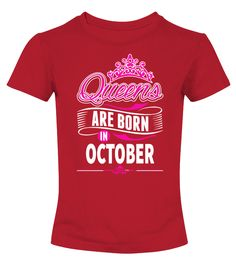 Queens are born in october  #gift #idea #shirt #image #family #myson #mentee #father #mother #grandfather