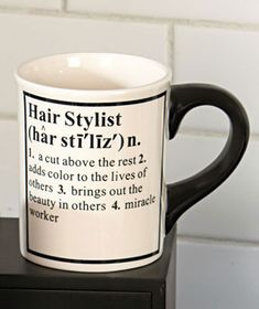 24-Oz. Hair Stylist Definition Mug. I need to buy this for my hair stylist/ miracle worker!!
