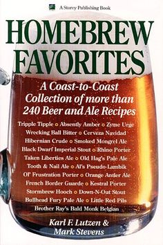 Homebrew Favorites: A Coast-to-Coast Collection of More Than 240 Beer and Ale Recipes by Karl F. Lutzen, Mark Stevens