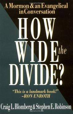 How Wide the Divide?: A Mormon  an Evangelical in Conversation by Craig L. Blomberg http://www.amazon.com/dp/0830819916/ref=cm_sw_r_pi_dp_OjEewb12BQPZ5