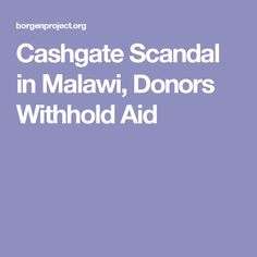 Cashgate Scandal in Malawi, Donors Withhold Aid