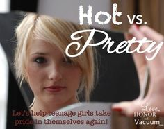 Hot vs. Pretty: Do we teach teenage girls to understand the difference?