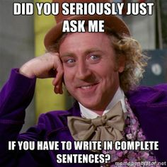 Willy Wonka Literary Theory - Did you seriously just ask me if you have to write in complete sentences?