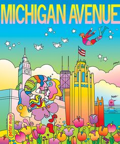 Michigan Avenue one-of-a-kind Peter Max magazine cover: an homage to this beautiful 'City in a Garden.' The landscape features landmarks of the Mag. Rainy Wallpaper, Peter Max Art, La Confidential, Hippie Art, Retro Art, Funky Art, Psychedelic Art, Typography Poster, Graphic Illustration